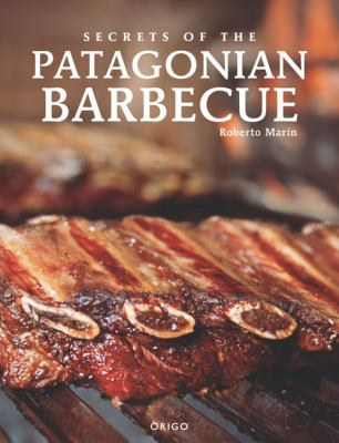 Secrets of Patagonian Barbecue 9789563160154