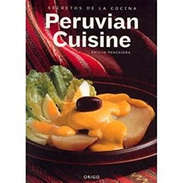 Secretos de la Cocina Peruana = Secrets of Peruvian Cuisine 9789568077716
