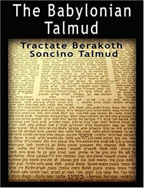 The Babylonian Talmud: Tractate Berakoth, Soncino 9789562913447