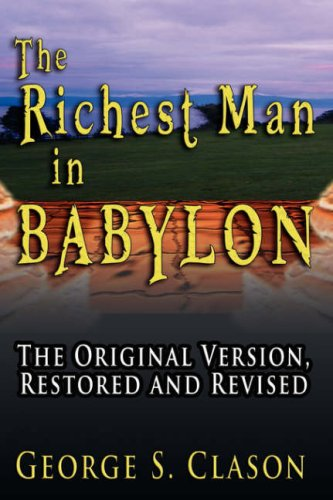 The Richest Man in Babylon: The Original Version, Restored and Revised 9789562912549