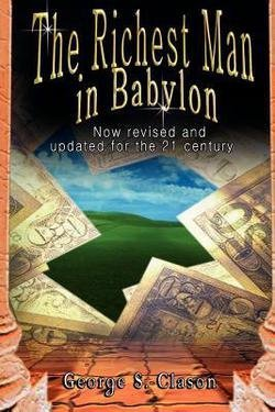 The Richest Man in Babylon: Now Revised and Updated for the 21st Century 9789562913799