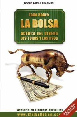 Todo Sobre La Bolsa: Acerca de Los Toros y Los Osos 9789562913737