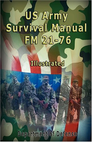 US Army Survival Manual: FM 21-76, Illustrated 9789562914482