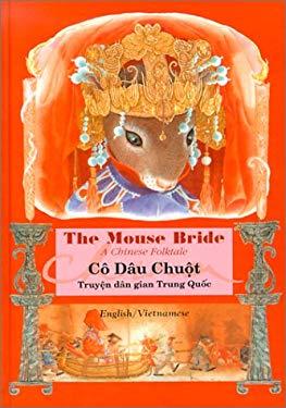 Co Dau Chuot: Truyen Dan Gian Trung Quoc = The Mouse Bride 9789573221517