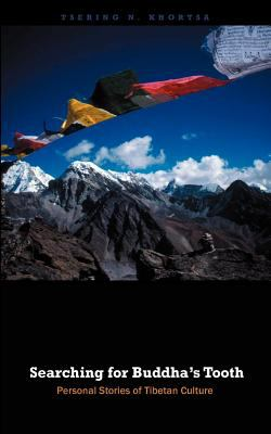 Searching for Buddha's Tooth: Personal Stories of Tibetan Culture 9789574127641