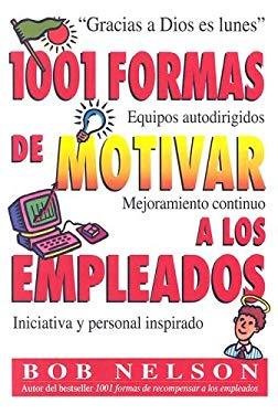 1001 Formas de Motivar a Los Empleados 9789580441830