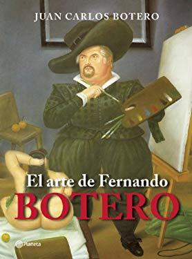 El Arte de Fernando Botero = The Art of Fernando Botero 9789584223074