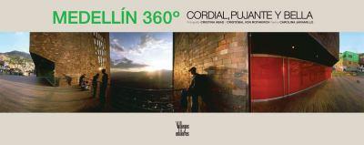 Medellin 360: Cordial, Pujante y Bella = Medellin 360 9789588306186