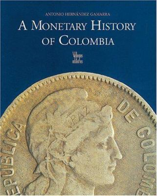A Monetary History of Colombia 9789588160061