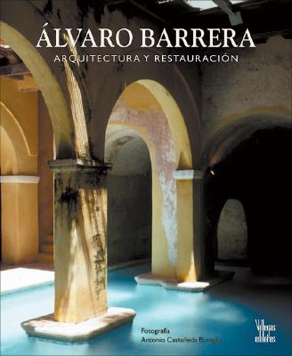 Alvaro Barrera: Arquitectura y Restauracion 9789588156354