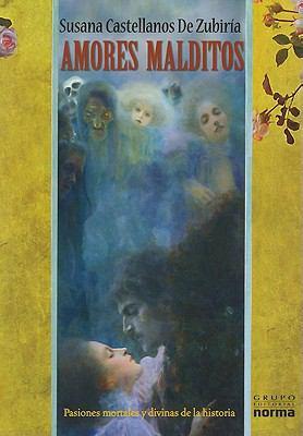 Amores Malditos: Pasiones Mortales y Divinas de la Historia 9789584530394