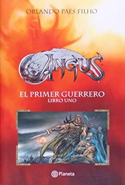 Angus Libro Uno: El Primer Guerrero 9789584214515