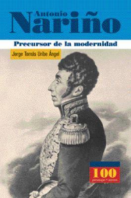Antonio Narino -Precursor de La Modernidad 9789583013522