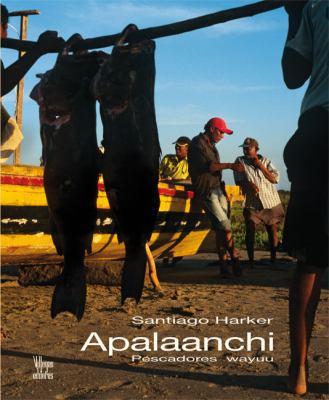 Apalaanchi: Pescadores Wayuu 9789588306537