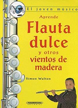 Aprende Flauta Dulce y Otros Vientos de Madera 9789583015373