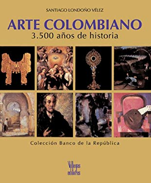 Arte Colombiano: 3.500 Anos de Historia 9789589698204