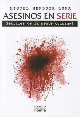 Asesinos en Serie: Perfiles de la Mente Criminal = Serial Murderers 9789584526298
