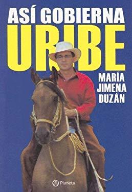 Asi Gobierna Uribe 9789584210074