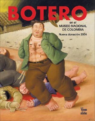 Botero En El Museo Nacional de Colombia: Nueva Donacisn 9789588160672