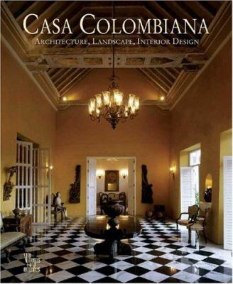 Casa Colombiana: Architecture, Landscape, Interior Design 9789588156248