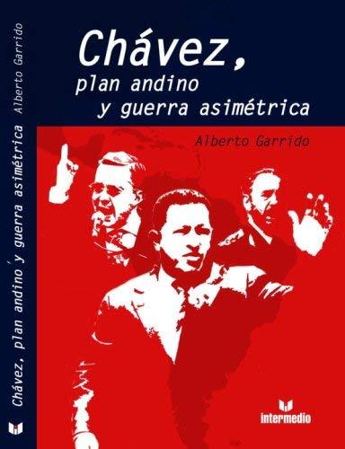 Chavez, Plan Andino y Guerra Asimetrica 9789587097573