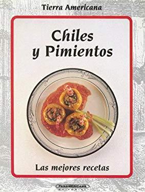 Chiles y Pimientos: Las Mejores Recetas 9789583006319