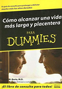 Como Alcanzar una Vida Mas Larga y Placentera Para Dummies = Living Longer for Dummies 9789580497660