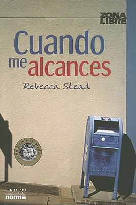 Cuando Me Alcances = When You Reach Me 9789584532152