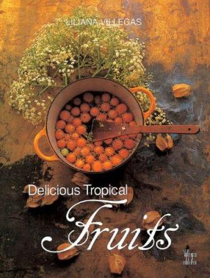 Delicious Tropical Fruits 9789589138601
