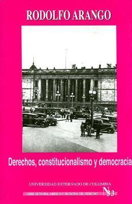 Derechos, Constitucionalismo y Democracia 9789586168540