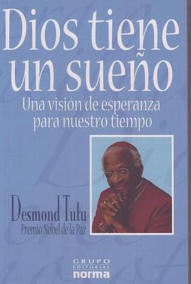 Dios Tiene un Sueno: Una Vision de Esperanza Para Nuestro Tiempo = God Has a Dream 9789580482864
