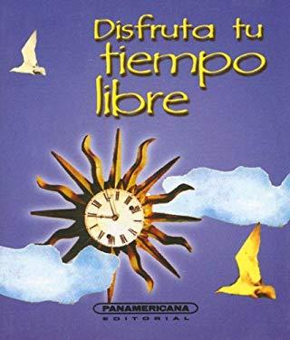 Disfruta Tu Tiempo Libre 9789583015267