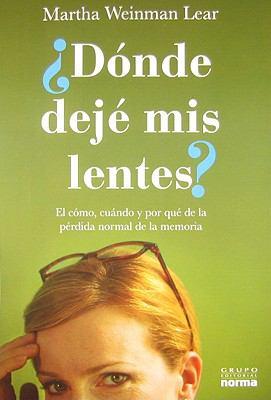 Donde Deje Mis Lentes?: El Como, Cuando y Por Que de la Perdida Normal de la Memoria = Where Did I Leave My Glasses? 9789584512987