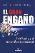 El Gran Engano: Fidel Castro y El Narcotrafico Internacional 9789587096361