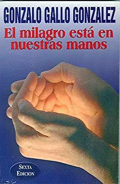 El Milagro Esta en Nuestras Manos 9789583312601