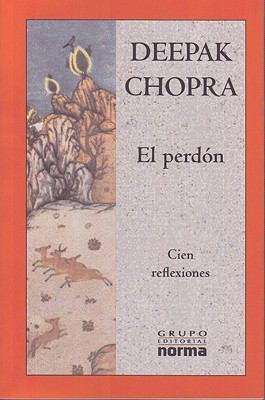 El Perdon: Cien Reflexiones de Deepak Chopra = The Deeper Wound 9789580492474