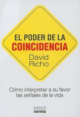 El Poder de la Coincidencia: Como Interpretar a Su Favor las Senales de Le Vida 9789584507105