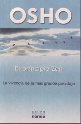 El Principio Zen: La Vivencia de La Mas Grande Paradoja 9789580496694