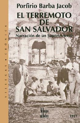 El Terremoto de San Salvador: Narracion de Un Superviviente 1917 9789589393987