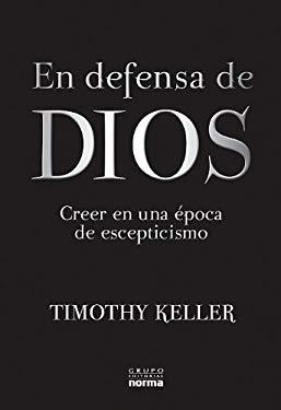 En Defensa de Dios: Creer en una Opoca de Escepticismo 9789584523563