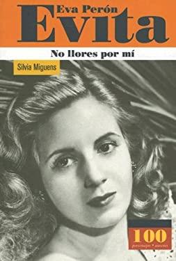 Eva Peron Evita: No Llores Por Mi 9789583014390