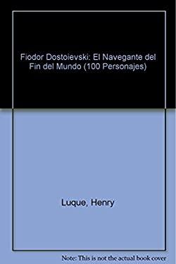 Fiodor Dostoievski: El Navegante del Fin del Mundo 9789583014383