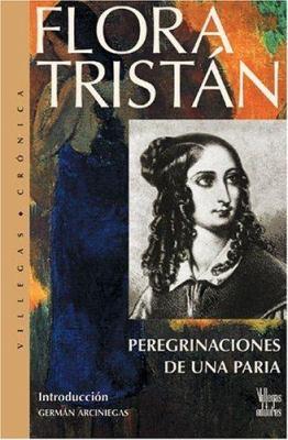 Flora Tristan: Peregrinaciones de Paria 9789588160337