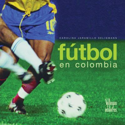 Futbol En Colombia 9789588156798