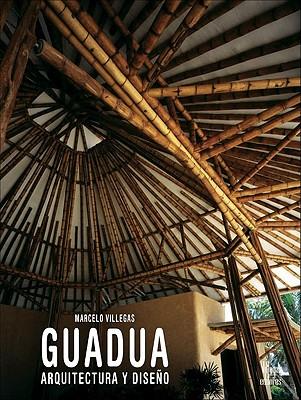 Guadua: Arquitectura y Diseno