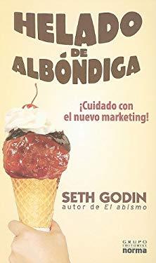 Helado de Albondiga: !Cuidado Con el Nuevo Marketing! = Meatball Sundae 9789584520234
