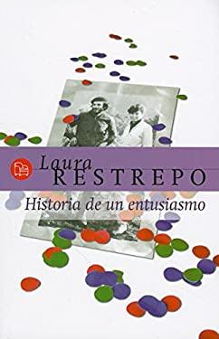 Historia de un Entusiasmo = A Story of Enthusiasm 9789587049725