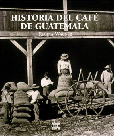 Historia del Cafe de Guatemala 9789589698280