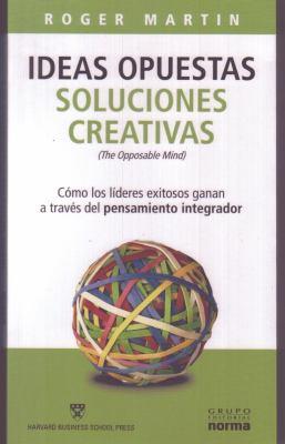 Ideas Opuestas. Soluciones Creativas 9789584512116