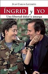 Ingrid y Yo: Una Libertad Dulce y Amarga = Ingrid and I 11409601